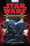 Star Wars. Darth Bane 3. Dynastie des Bösen