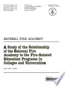 A Study of the Relationship of the National Fire Academy to the Fire  Related Education Programs in Colleges and Universities