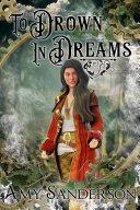 To Drown In Dreams [Pdf/ePub] eBook