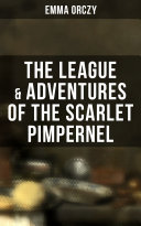 The League & Adventures of the Scarlet Pimpernel