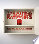 The Ethics Of Health Care Rationing An Introduction