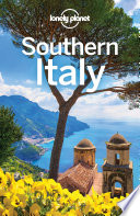 """""""Lonely Planet Southern Italy"""" by Lonely Planet, Cristian Bonetto, Gregor Clark, Hugh McNaughtan"""