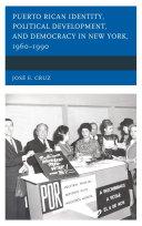 Puerto Rican Identity, Political Development, and Democracy in New York, 1960–1990 Pdf/ePub eBook