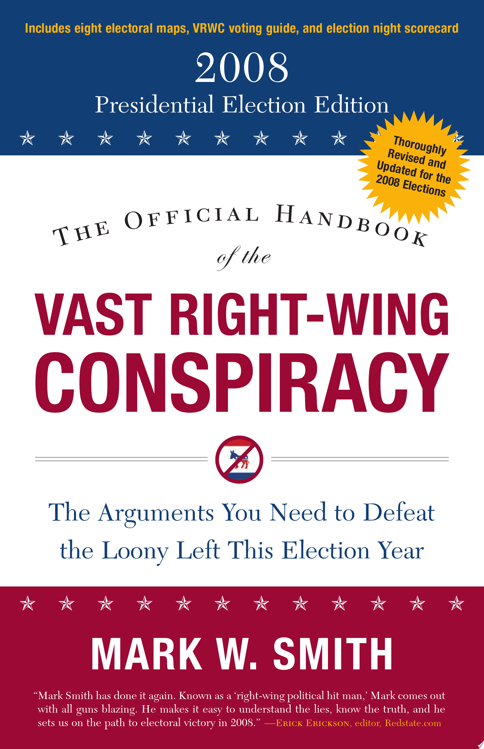 The Official Handbook of the Vast Right Wing Conspiracy 2008