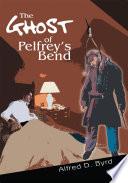 The Ghost of Pelfrey s Bend