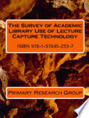 Survey of Academic Library Use of Lecture Capture Technology