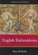 English Embroideries of the Sixteenth and Seventeeth Centuries