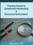 Training Course in Questioned Handwriting   Document Examination Book