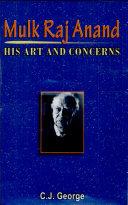 Mulk Raj Anand  His Art and Concerns