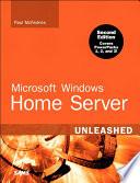 Microsoft Windows Home Server Unleashed  e Pub