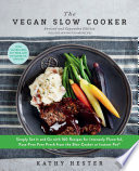 The Vegan Slow Cooker  Revised and Expanded Book