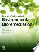 """Emerging Technologies in Environmental Bioremediation"" by Maulin P. Shah, Susana Rodriguez-Couto, S. Sevinc Sengor"