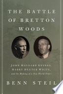 The Battle of Bretton Woods Book PDF