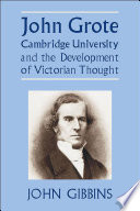 John Grote Cambridge University And The Development Of Victorian Thought