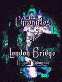 Chronicles of London Bridge (Illustrations)