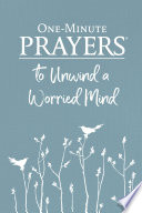 One Minute Prayers To Unwind A Worried Mind