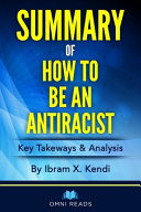 Summary of How To Be An Anti-Racist