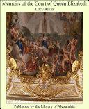 Memoirs of the Court of Queen Elizabeth Pdf/ePub eBook