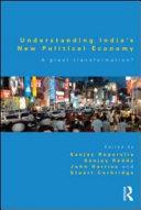 Understanding India s New Political Economy