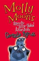 Molly Moon S Hypnotic Time Travel Adventure Molly Moon 3