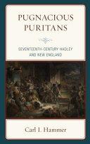 Pugnacious Puritans: seventeenth-century Hadley and New England