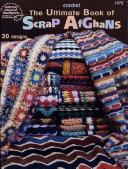 The Ultimate Book of Scrap Afghans