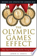 """The Olympic Games Effect: How Sports Marketing Builds Strong Brands"" by John A. Davis"