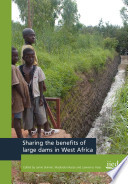 Sharing the benefits around large dams in West Africa