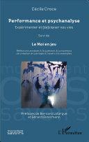 Performance et psychanalyse Expérimenter et (de)signer nos vies suivi de Pdf/ePub eBook