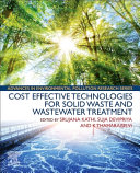 Cost Effective Technologies for Solid Waste and Wastewater Treatment