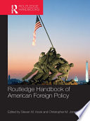 Routledge Handbook of American Foreign Policy