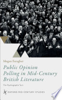Public Opinion Polling in Mid Century British Literature