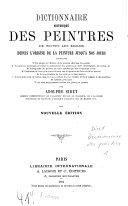 Dictionnaire historique des peintres de toutes les écoles depuis l'origine de la peinture jusqu'à nos jours