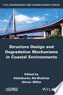 Structure Design and Degradation Mechanisms in Coastal Environments Book