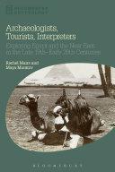 Archaeologists  Tourists  Interpreters