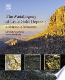 The Metallogeny of Lode Gold Deposits Book