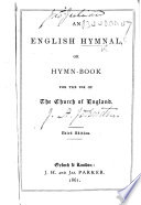 An English Hymnal, or Hymn-Book for the use of the Church of England. Third edition. [Compiled by J. A. Johnston.]