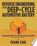 Reverse Engineering of the Deep Cycle Automotive Battery