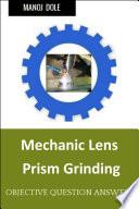 Mechanic Lens Prism Grinding