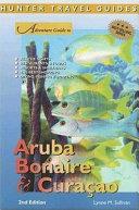 Adventure Guide to Aruba, Bonaire & Cura�ao