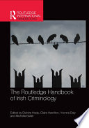 The Routledge Handbook of Irish Criminology Book