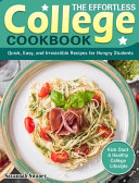 The Effortless College Cookbook Book