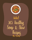 Hello  365 Healthy Soup   Stew Recipes