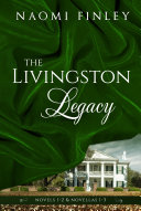 The Livingston Legacy  Collection of Works   Books 1 2  Novellas 1 3
