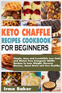 Keto Chaffle Recipes Cookbook for Beginners Book