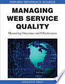 Managing Web Service Quality Measuring Outcomes And Effectiveness Book PDF