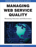 Managing Web Service Quality  Measuring Outcomes and Effectiveness