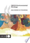 OECD Environmental Strategy 2004 Review of Progress
