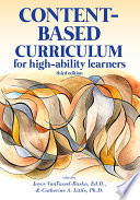 """Content-Based Curriculum for High-Ability Learners"" by Joyce VanTassel-Baska, Catherine A. Little"