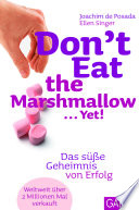 Don't eat the marshmallow ... yet!